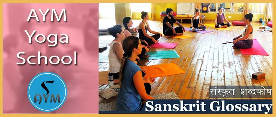 Yoga Sanskrit Glossary Yoga Teacher Training India